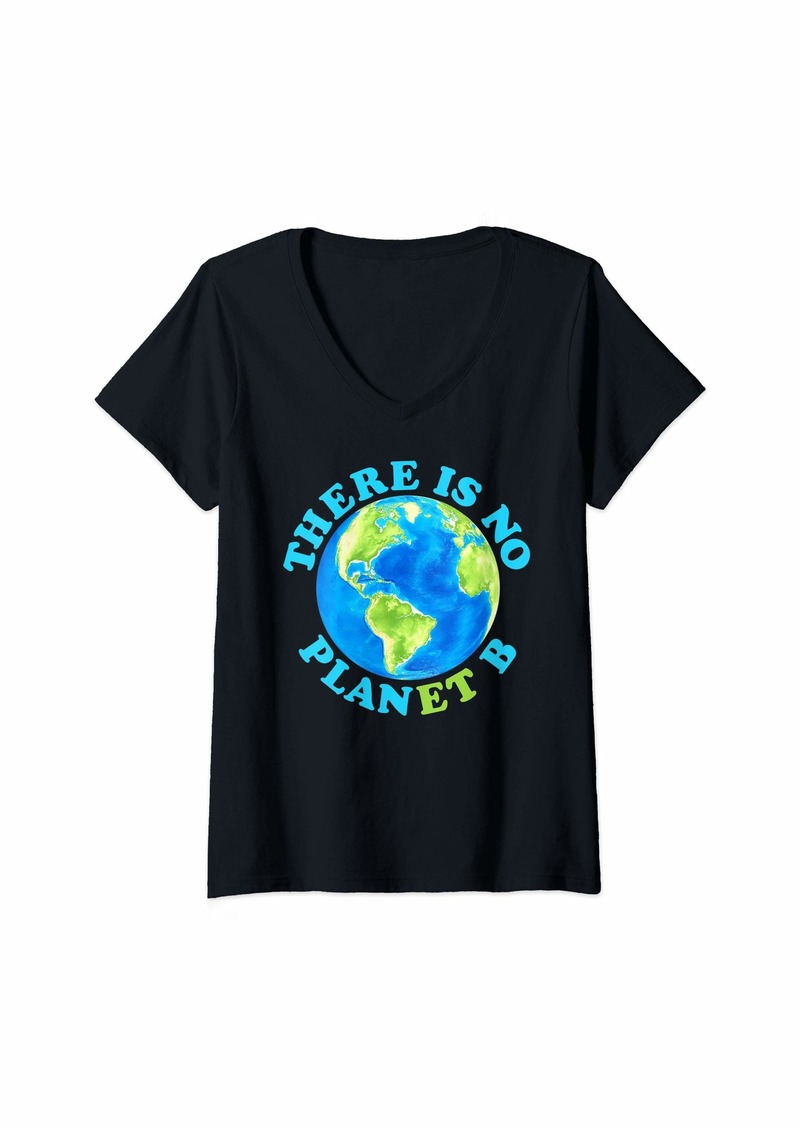 Womens There Is No Planet B Earth Day Gift Men Women Kids V-Neck T-Shirt