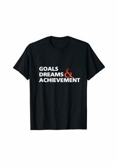 Echo Goals Dream & Archeviement| Motivate T-Shirt