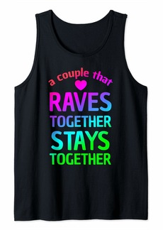 Electric A Couple That Raves Together Stays Rainbow Festival  Tank Top