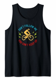 Electric Don't Follow Me You Can't Keep up - Funny eBike Tank Top