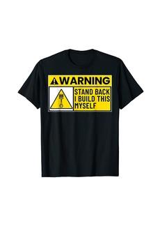 Electric Funny Bike Truck Car Mechanic Stand Back I Build This Myself T-Shirt