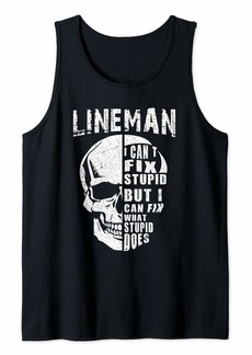 Electric Mens Funny Power Lineman For Mens I Can't Fix Stupid Tank Top