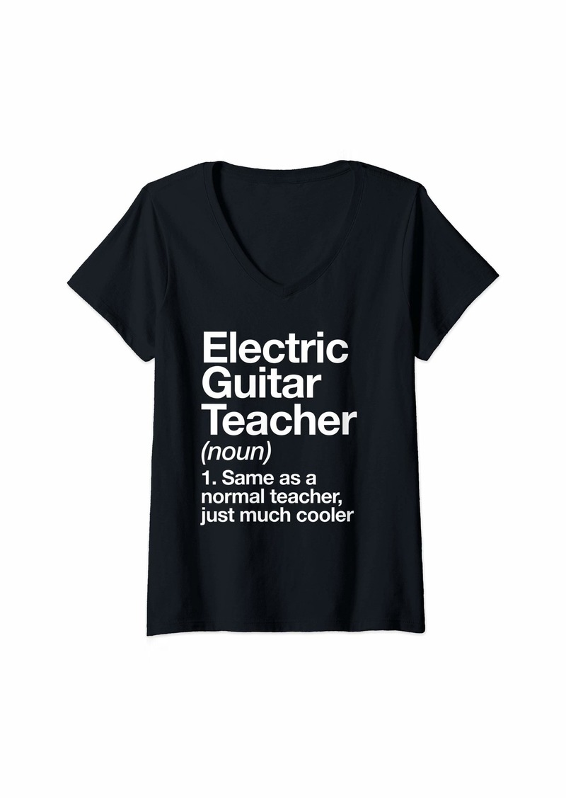 Womens Electric Guitar Teacher Definition Funny Musician Music V-Neck T-Shirt