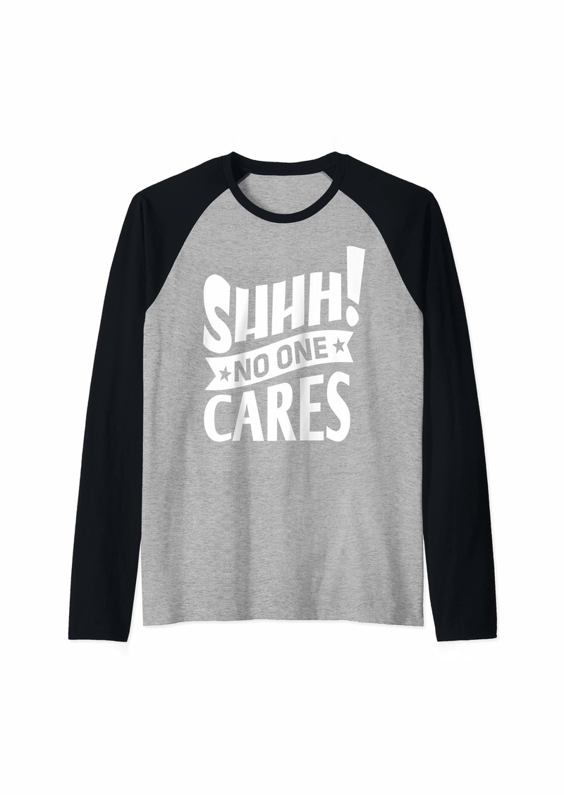 Express SHHH! No One Cares Raglan Baseball Tee