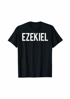 Ezekiel T Shirt - Cool new funny name fan cheap gift tee