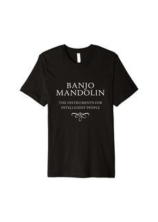 Folk Clothing Banjo Mandolin Instruments For Intelligent People Musician Premium T-Shirt