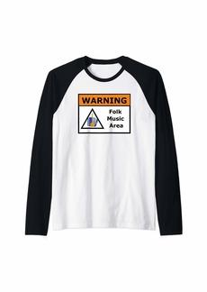 Folk Clothing Warning Folk Music Area - Folk Music Lover Gift Idea Raglan Baseball Tee