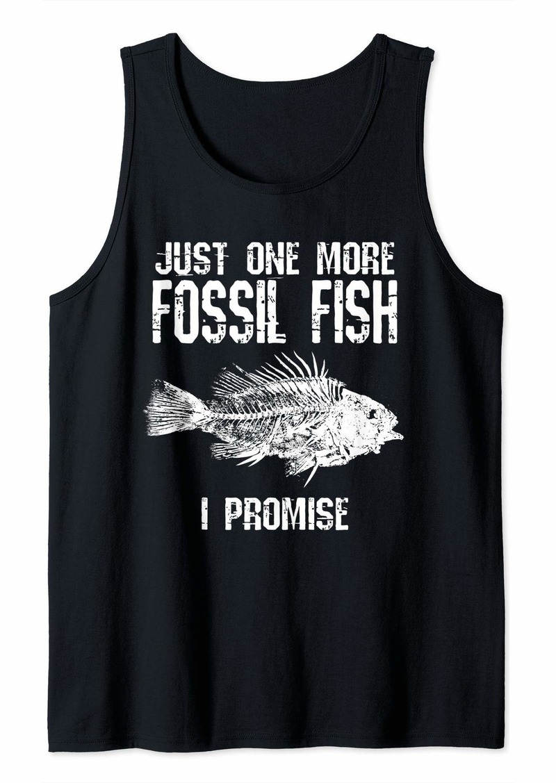 Fossil Fish Funny Just One More I Promise Collector Gift Tank Top