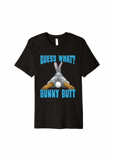 Funny Guess What? Bunny Butt Rabbit Lovers Gift Premium T-Shirt
