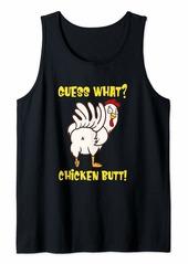 Funny Guess What? Chicken Butt! Farm Chicken Art Sketch Joke Tank Top