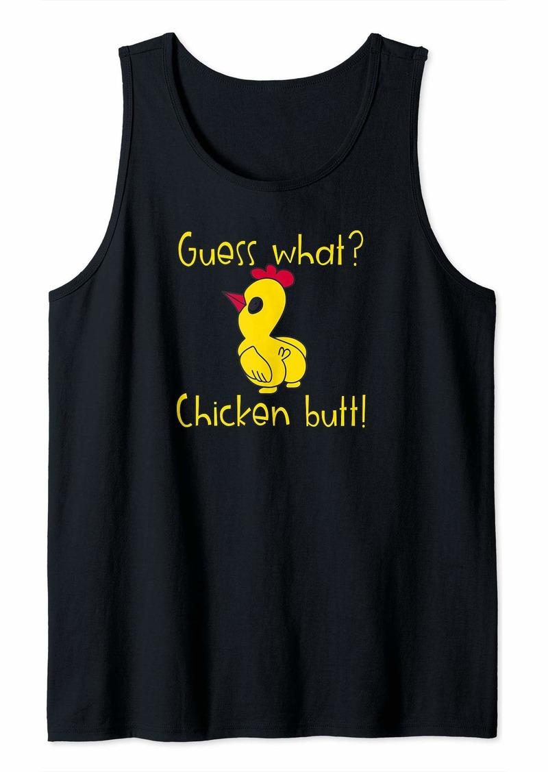 Guess What Chicken Butt Funny Chicken Joke  Tank Top