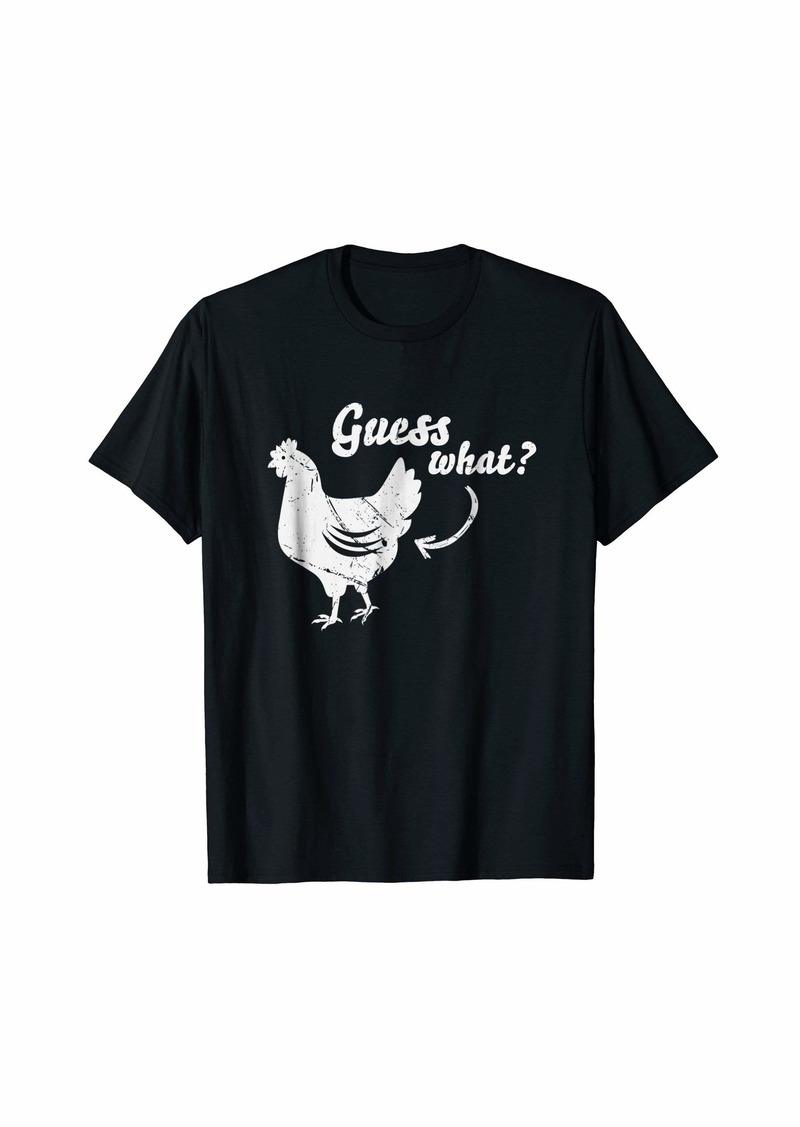 Guess What Chicken Butt Shirt | The Original Distressed Look