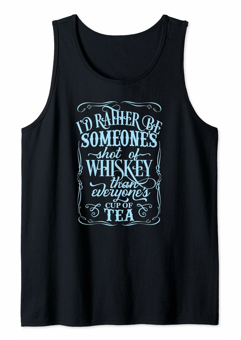 GUESS Rather Be Someone Shot Of Whiskey Than Everyones Cup Of Tea Tank Top