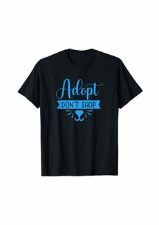 HALO Animal Rescue (Phoenix AZ) - Adopt Don't Shop T-Shirt