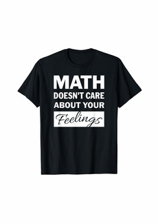 HALO Math Doesn't Care About Your Feelings T-Shirt