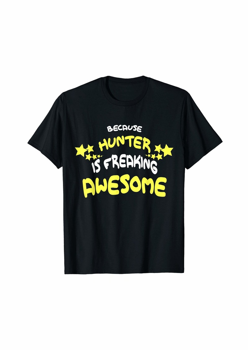 Because HUNTER Is Freaking Awesome T-Shirt Name T-Shirt