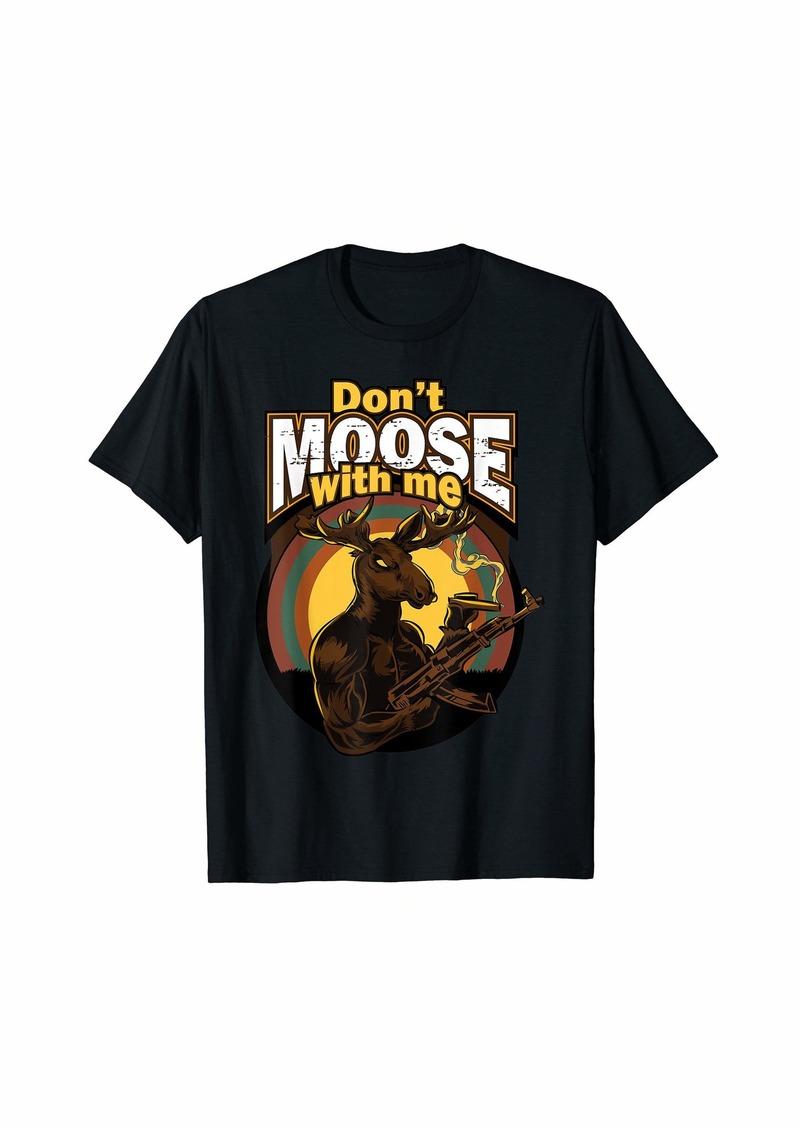 Hunter Don't Moose With Me Funny Animal Hunting Gun AK47 Tee