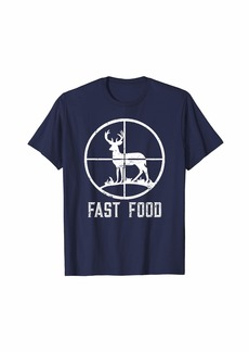 Fast Food Deer Hunting T-Shirt Funny Gift For Hunters T-Shirt