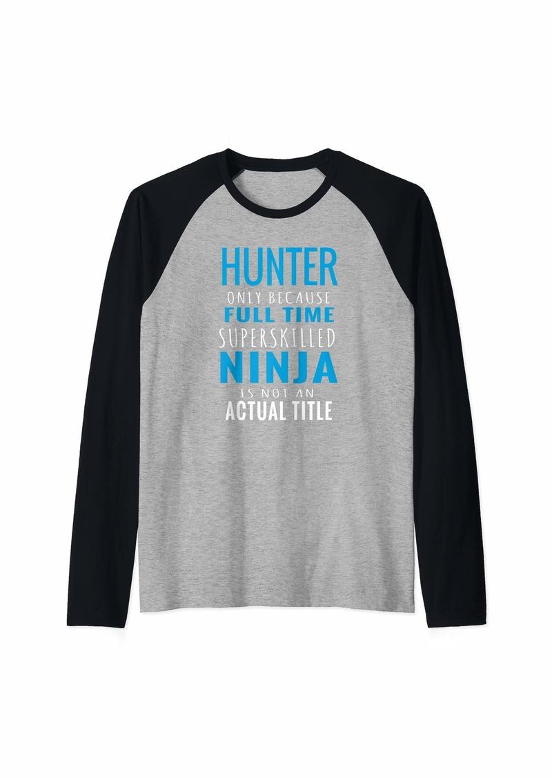 Hunter Not Ninja Hunted Men Women Gift Raglan Baseball Tee