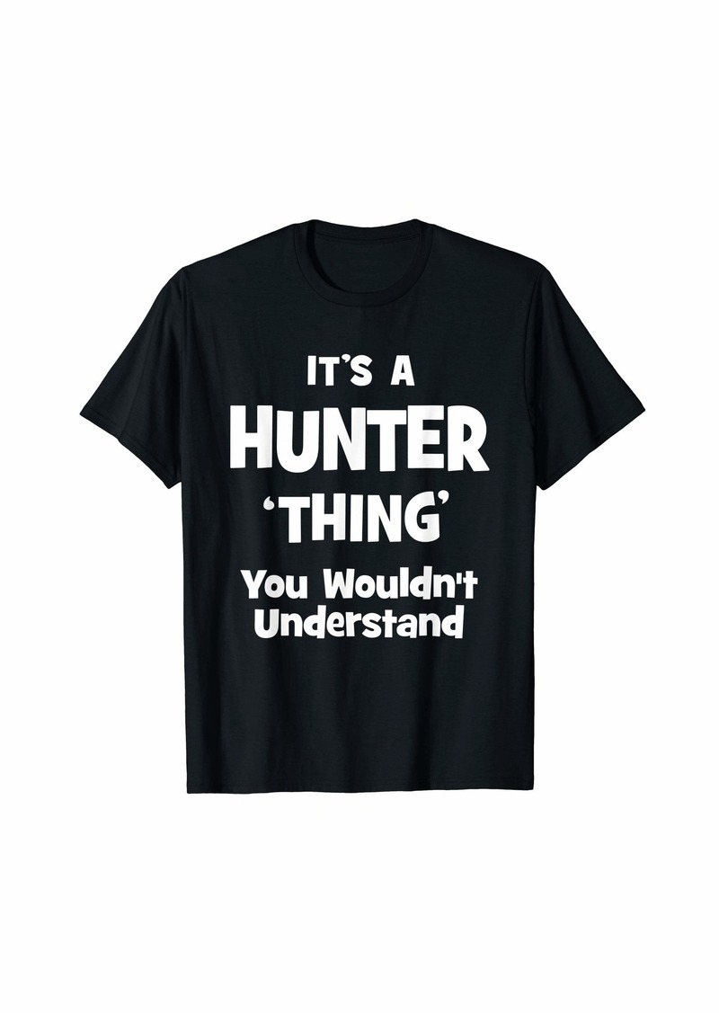 Hunter Thing Name Funny T-Shirt