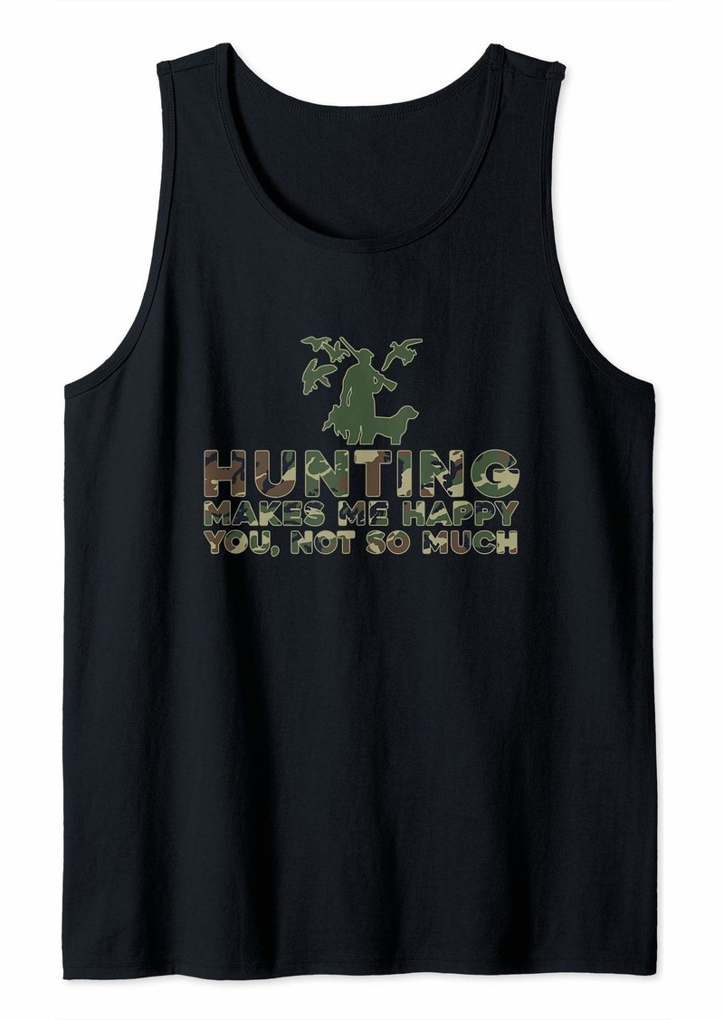 Hunter Hunting Makes Me Happy You Not So Much Funny Hunting Tank Top