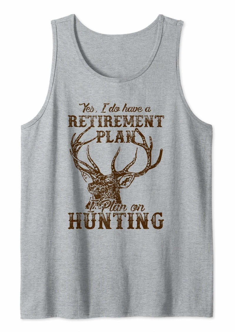 Hunter I Do Have A Retirement Plan I-Plan-On-Hunting Design Tank Top