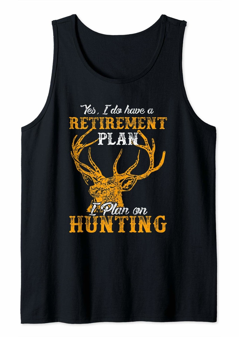 Hunter I-Do-Have-A-Retirement-Plan-I-Plan-On-Hunting Funny Design Tank Top