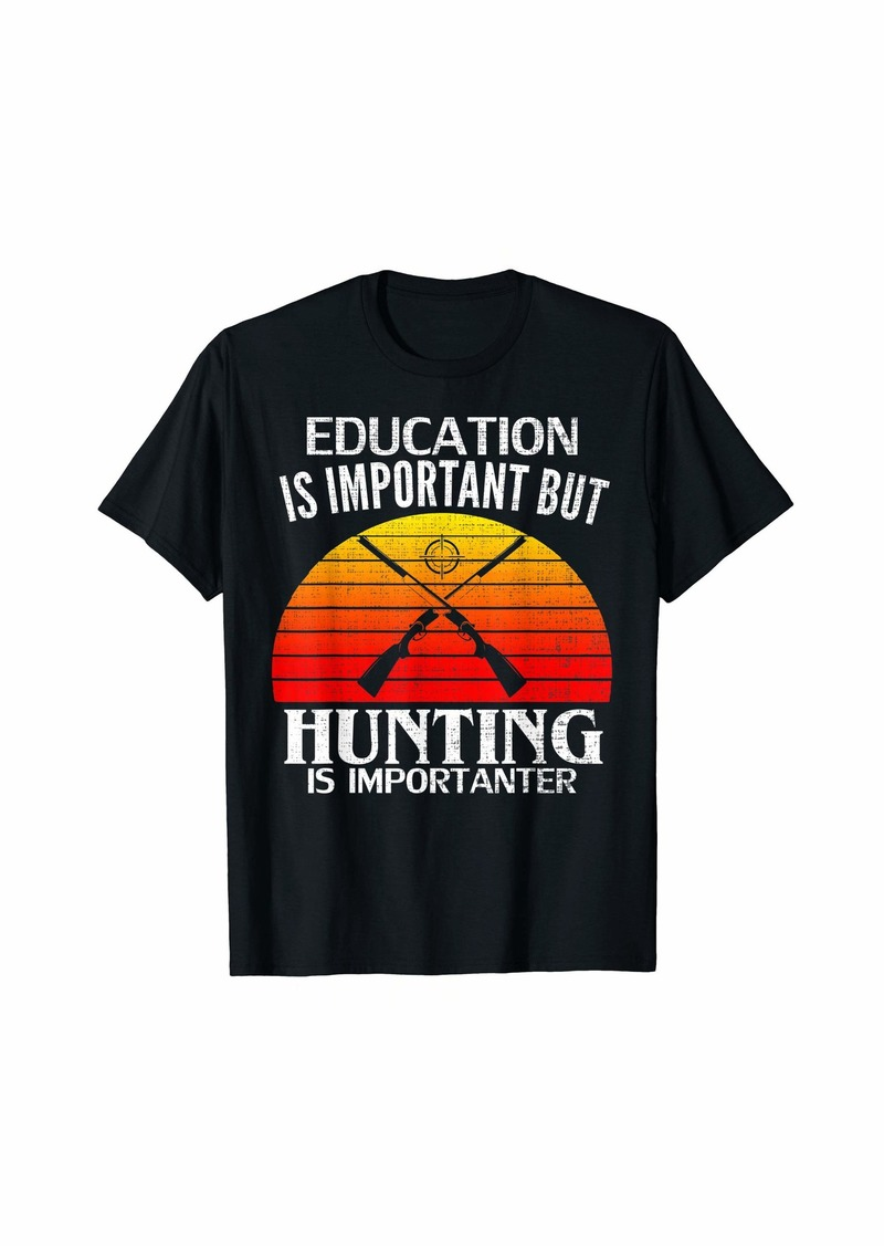 Hunter Retro Education Is Important But Hunting Is Importanter Gift T-Shirt