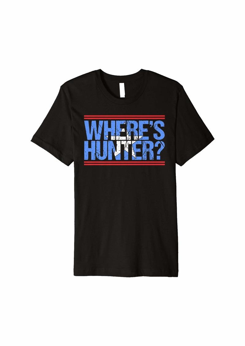 Where's Hunter? Funny Distressed Tee Premium T-Shirt