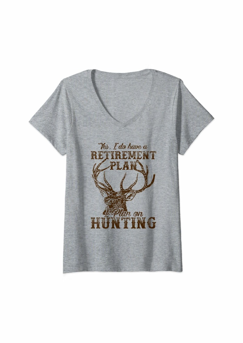 Hunter Womens I Do Have A Retirement Plan I-Plan-On-Hunting Design V-Neck T-Shirt