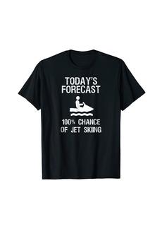 Jet Ski Funny T-Shirt - Today's Forecast