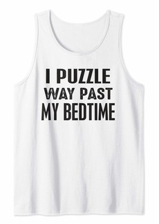 Jigsaw Puzzle Master Queen King I Puzzle Way Past My Bedtime Tank Top