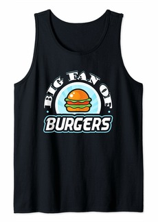 Junk Food Big Fan of Burgers Funny Food Lover T-Shirt Tank Top