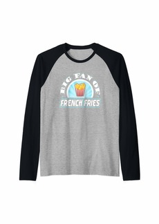 Junk Food Big Fan of French Fries Funny Food Lover T-Shirt Raglan Baseball Tee