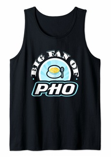 Junk Food Big Fan of Pho Funny Food Lover T-Shirt Tank Top