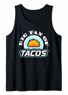 Junk Food Big Fan of Tacos Funny Food Lover T-Shirt Tank Top