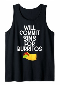 Junk Food Funny Tex-Mex Food Will Commit Sins For Burritos  Tank Top