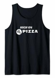 Junk Food High on Pizza - Hungry People Fun Tank Top