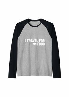 Junk Food I Travel For Food Quote Foodie Blogger Traveler Gift Raglan Baseball Tee
