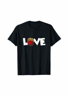 Junk Food Love French Fries Chips Novelty T-Shirt Fast Food Lover Gift