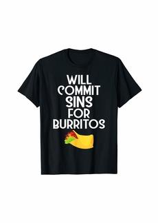 Junk Food Will Commit Sins For Burritos Funny Tex-Mex Food Tshirt