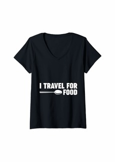 Junk Food Womens I Travel For Food Quote Foodie Blogger Traveler Gift V-Neck T-Shirt