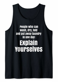 Laundry by Shelli Segal Laundry in one day Shirt Wash Dry Fold Funny Quote Tank Top