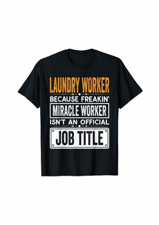 Laundry by Shelli Segal Laundry Worker Official Job Title - Funny Laundry Worker Job T-Shirt