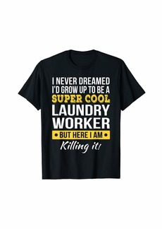 Laundry by Shelli Segal Super Cool Laundry Worker T-Shirt Funny Gift