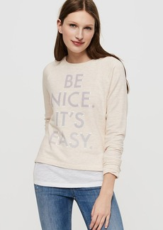 Lou & Grey Be Nice It's Easy Zen Bounce Sweatshirt