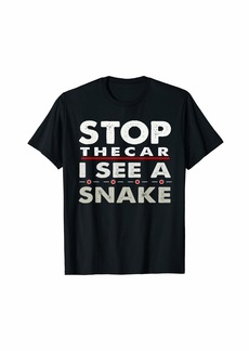 Mango Stop The Car i See a Snake Funny Snake  T-Shirt