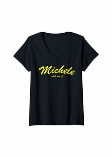 Womens Michele One L Michelle With One L Spell My Name Right V-Neck T-Shirt
