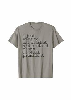 Miss Me I Miss Barak Obama Funny Brisket Design for Democrats 44>45 T-Shirt