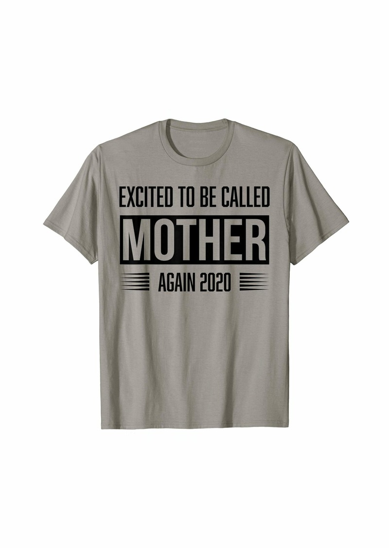 Mother Denim Excited To Be Called Mother Again 2020 T-Shirt